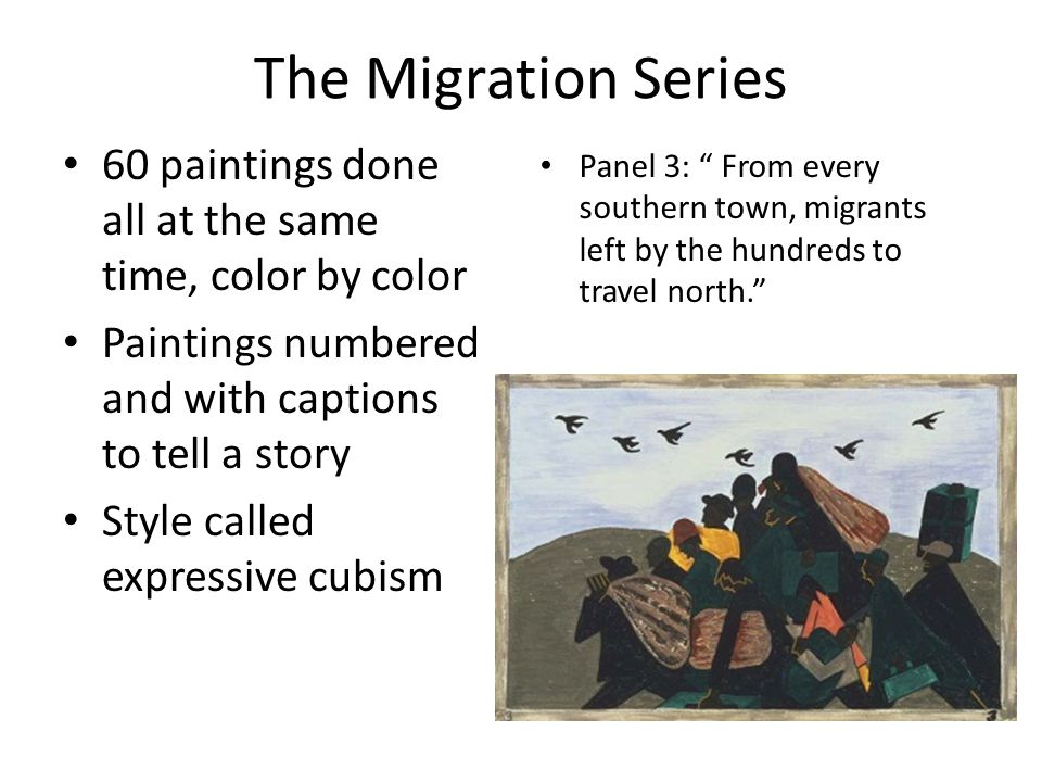 The Migration Series 60 paintings done all at the same time, color by color. Paintings numbered and with captions to tell a story.