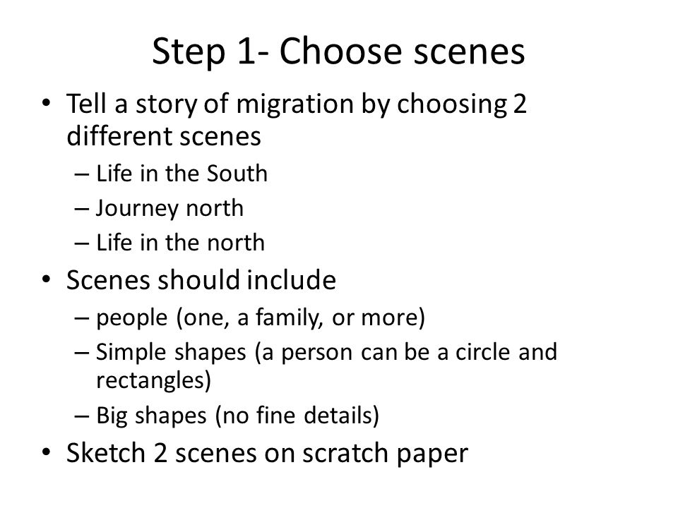 Step 1- Choose scenes Tell a story of migration by choosing 2 different scenes. Life in the South.