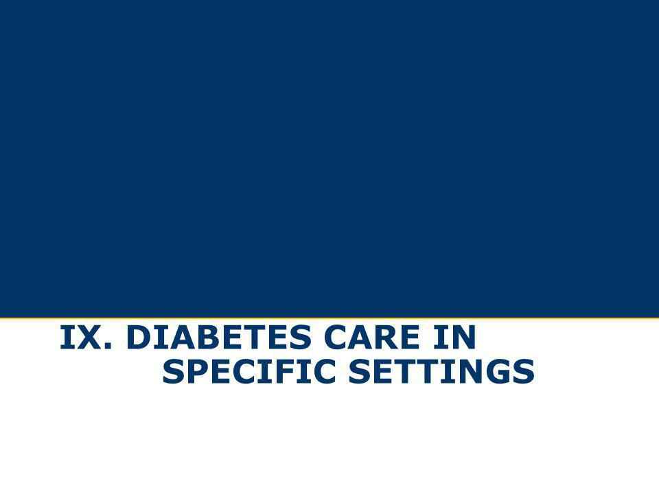 IX. diabetes care in specific settings