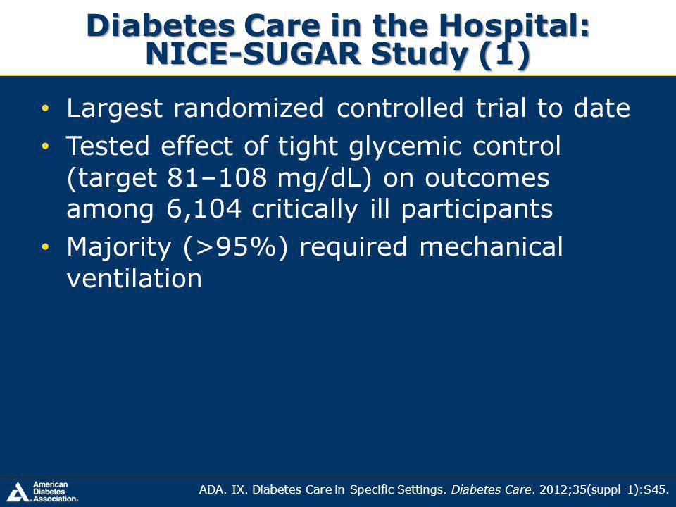 Diabetes Care in the Hospital: NICE-SUGAR Study (1)
