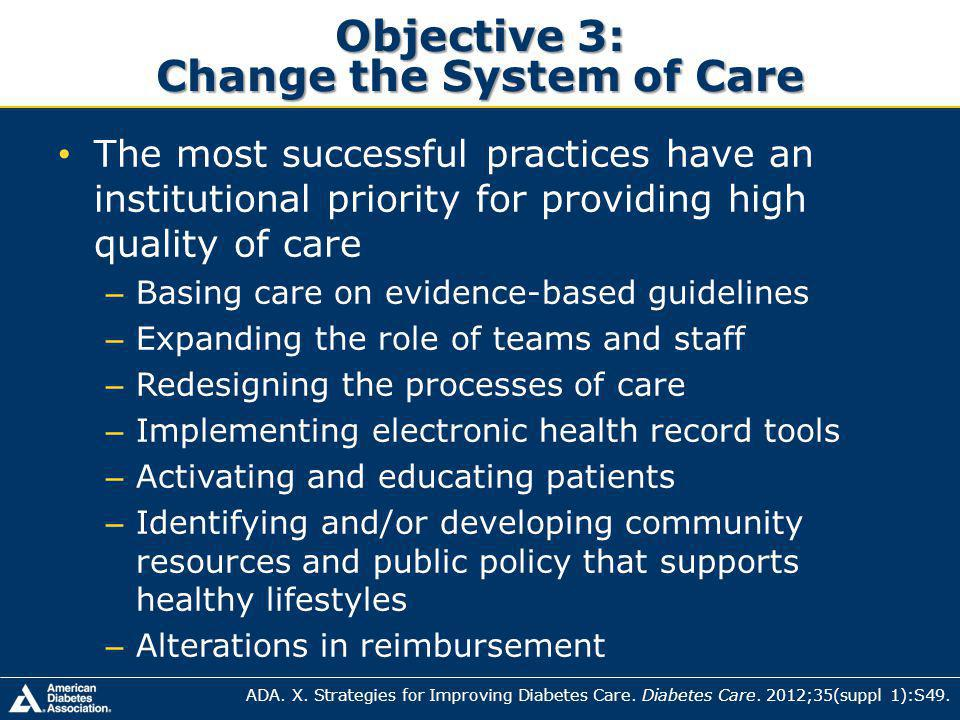 Objective 3: Change the System of Care