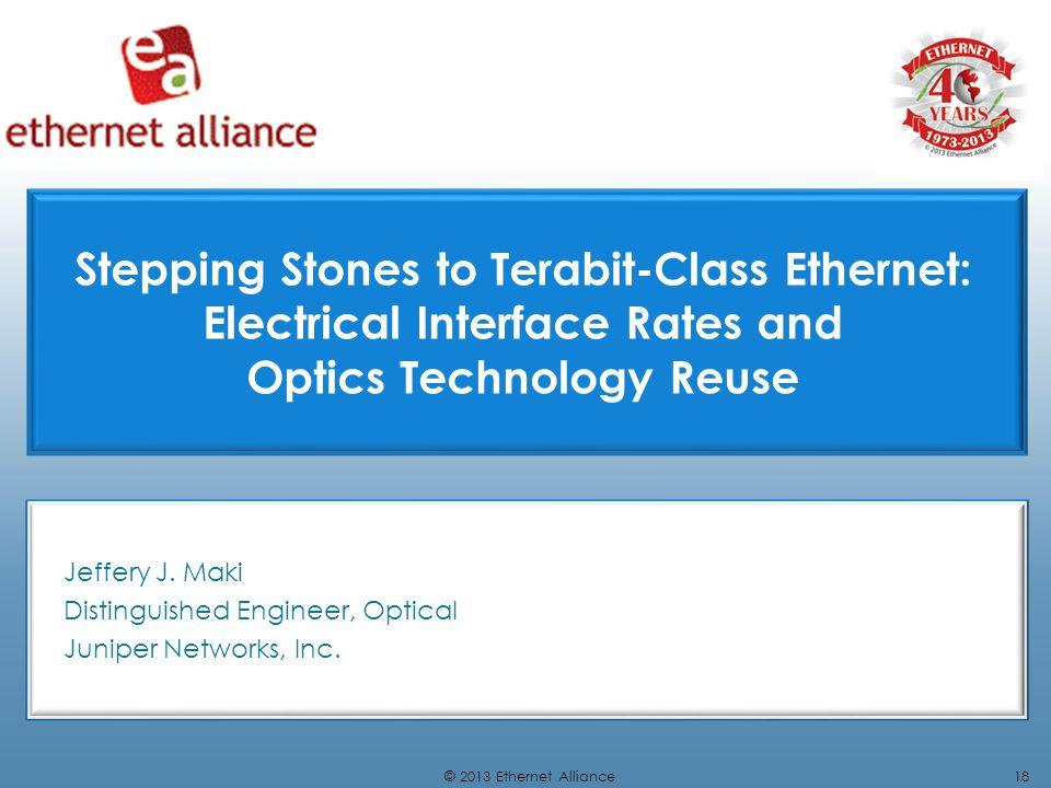 Jeffery J. Maki Distinguished Engineer, Optical Juniper Networks, Inc.