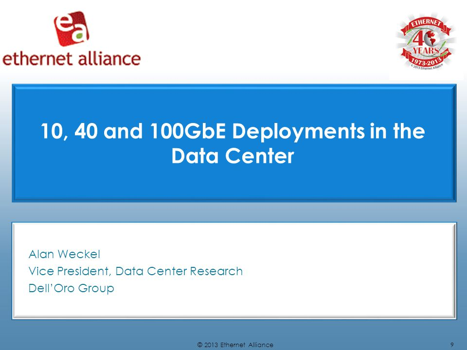 10, 40 and 100GbE Deployments in the Data Center