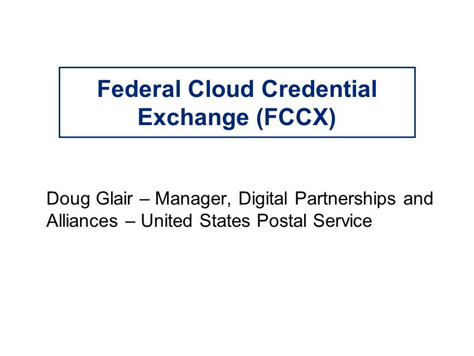 Federal Cloud Credential Exchange (FCCX)
