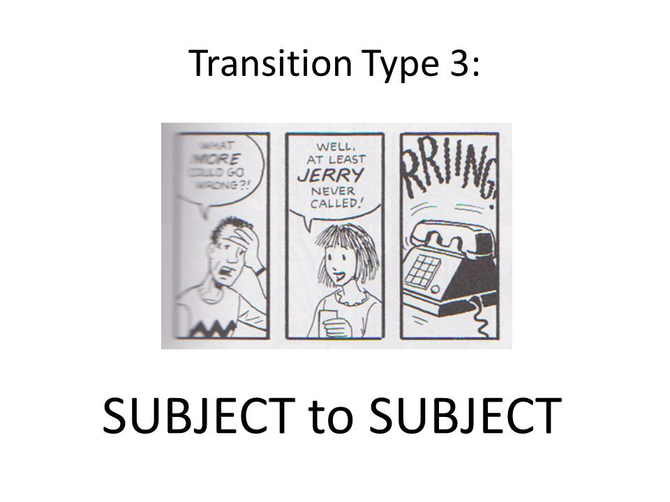 Transition Type 3: SUBJECT to SUBJECT