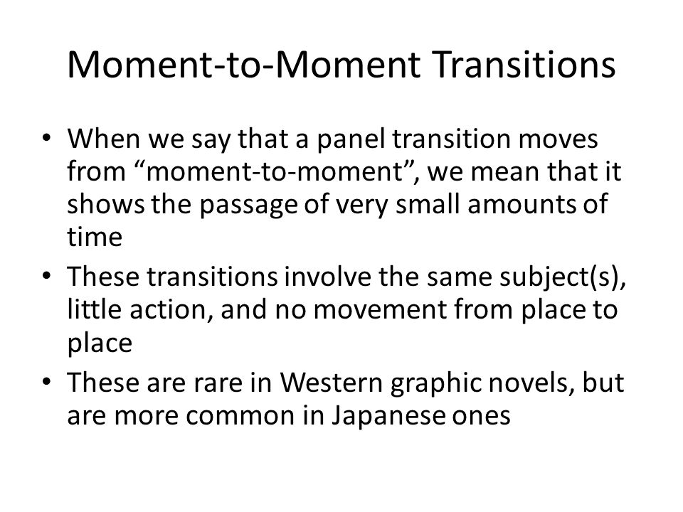 Moment-to-Moment Transitions