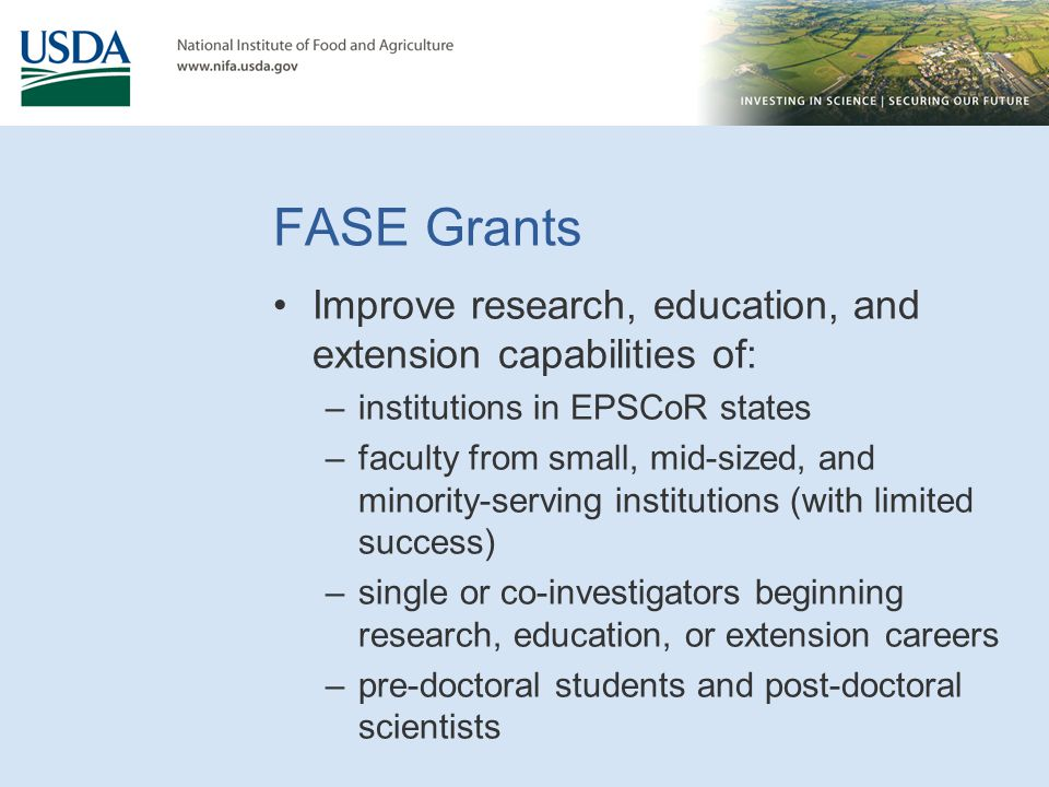 FASE Grants Improve research, education, and extension capabilities of: institutions in EPSCoR states.