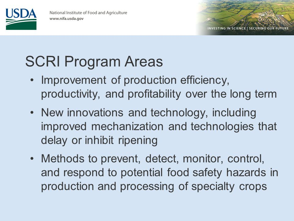 SCRI Program Areas Improvement of production efficiency, productivity, and profitability over the long term.