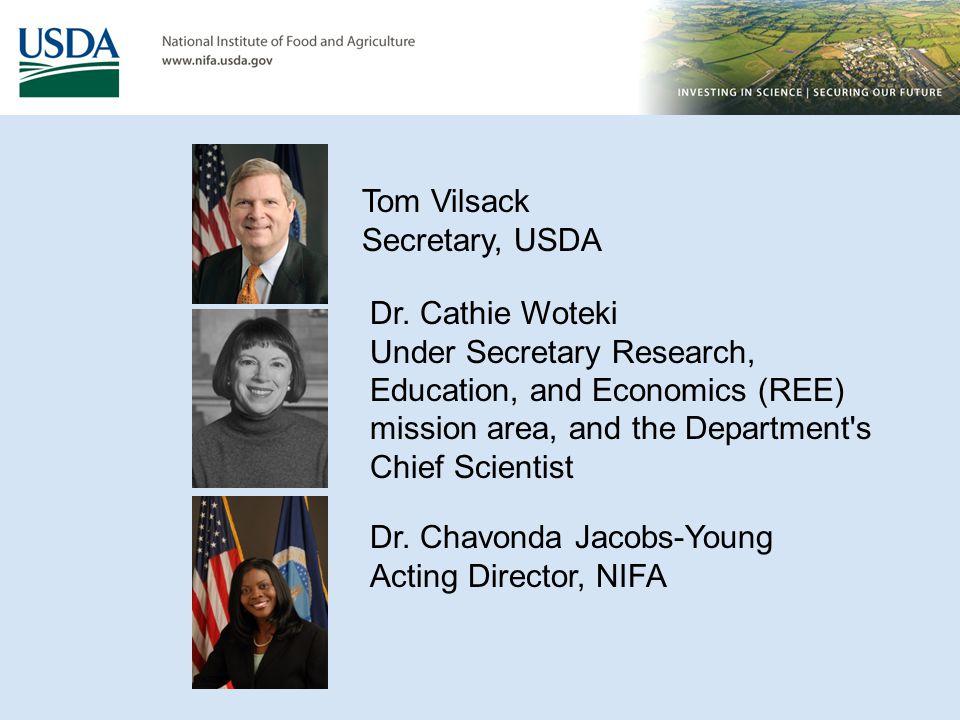 Tom Vilsack Secretary, USDA. Dr. Cathie Woteki.