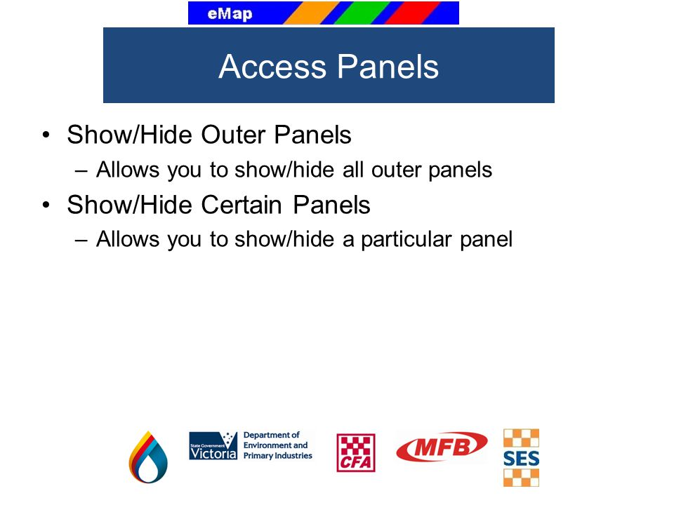 Access Panels Show/Hide Outer Panels Show/Hide Certain Panels
