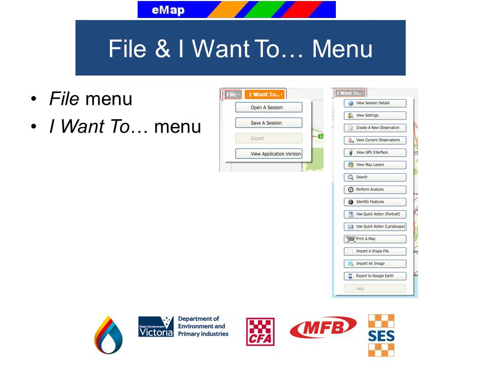 File & I Want To… Menu File menu I Want To… menu