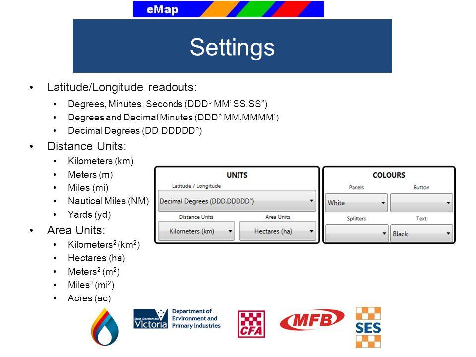 Settings Latitude/Longitude readouts: Distance Units: Area Units: