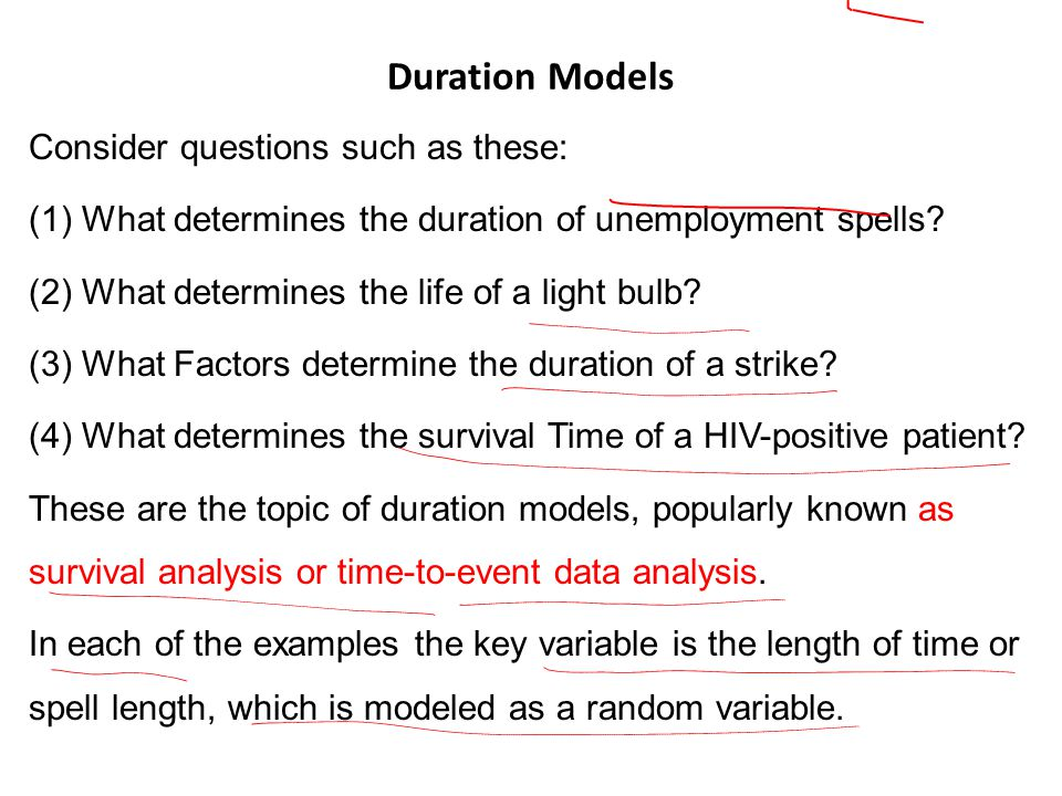 Duration Models Consider questions such as these: