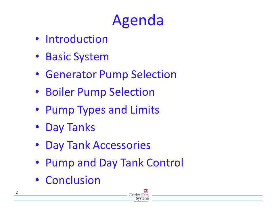 Agenda Introduction Basic System Generator Pump Selection