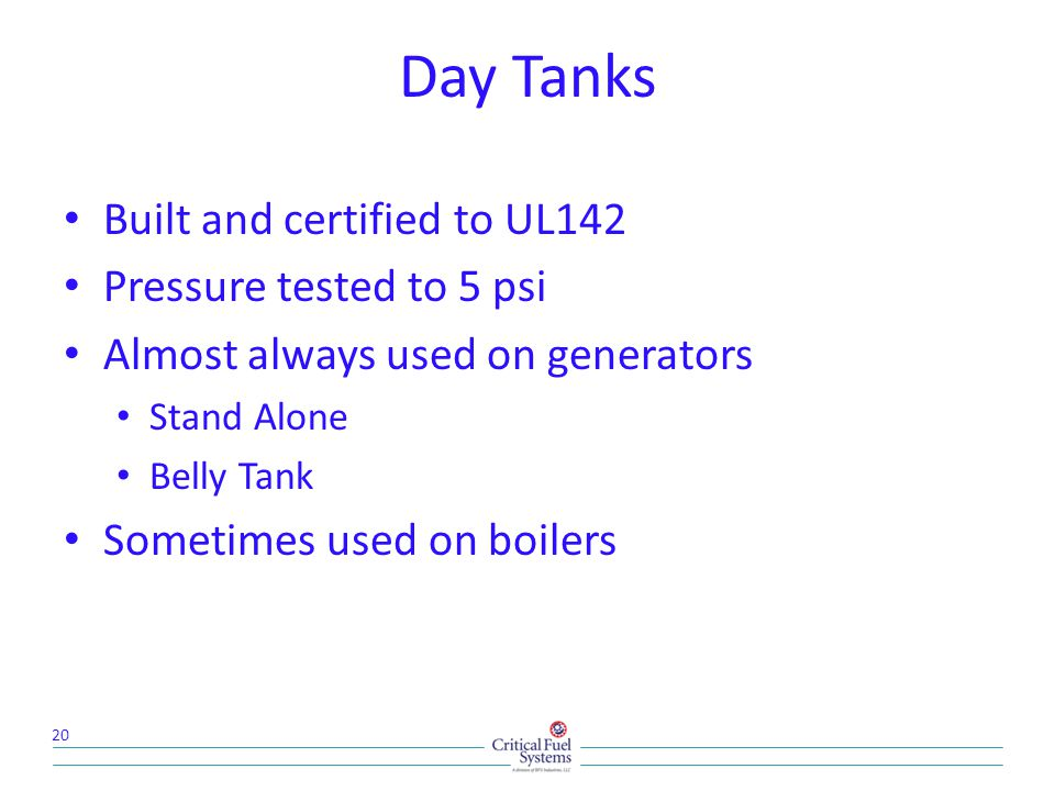 Day Tanks Built and certified to UL142 Pressure tested to 5 psi