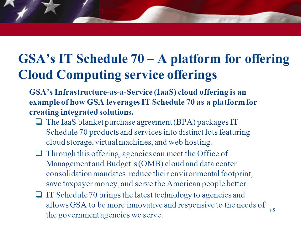GSA's IT Schedule 70 – A platform for offering Cloud Computing service offerings