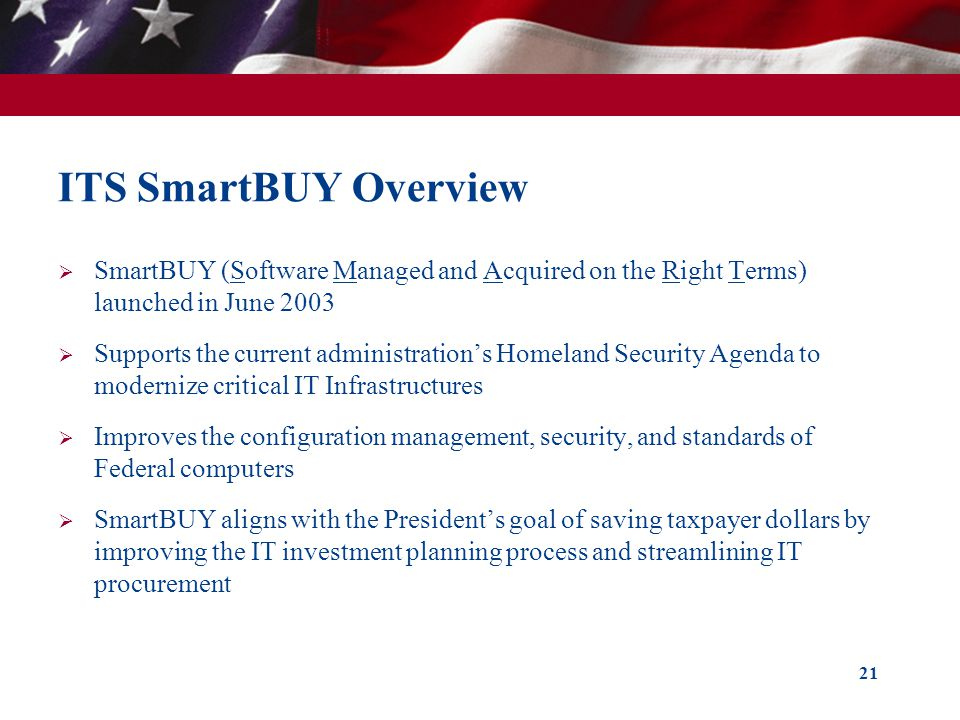 ITS SmartBUY Overview SmartBUY (Software Managed and Acquired on the Right Terms) launched in June 2003.