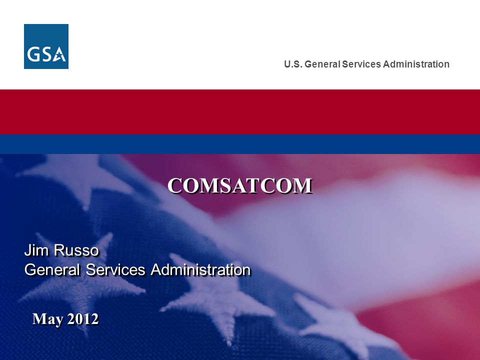 COMSATCOM Jim Russo General Services Administration May 2012