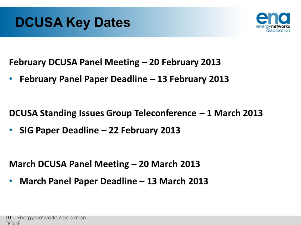 DCUSA Key Dates February DCUSA Panel Meeting – 20 February 2013