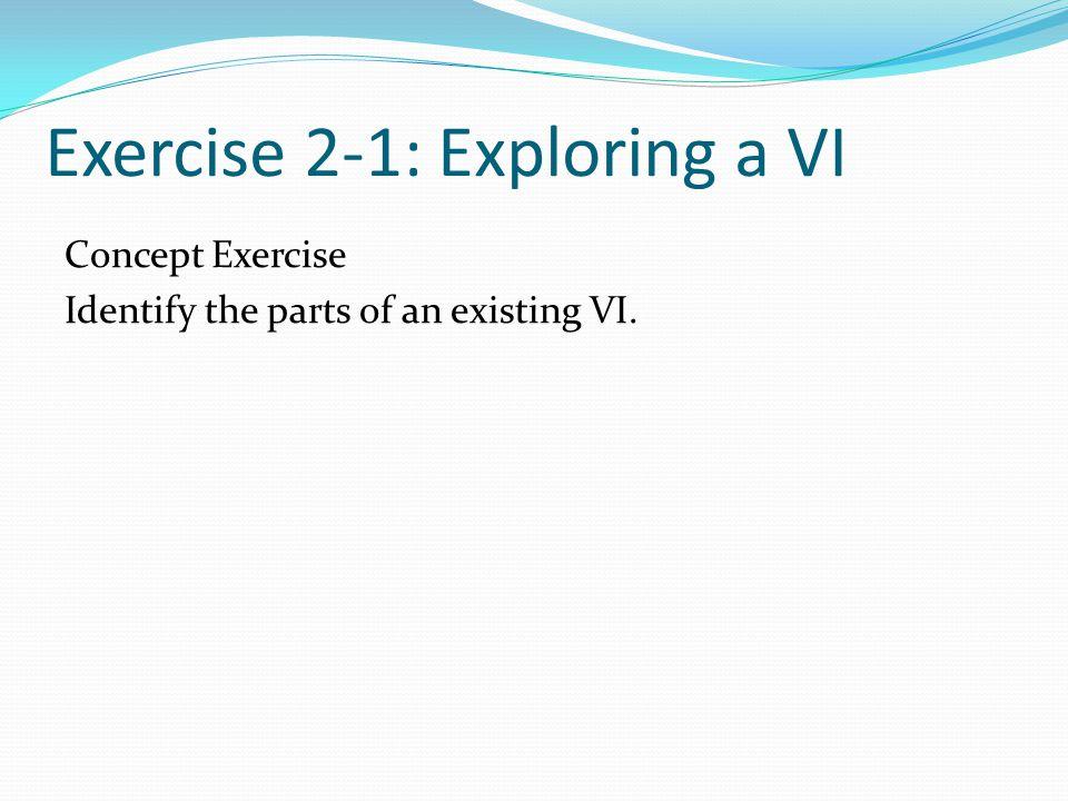 Exercise 2-1: Exploring a VI
