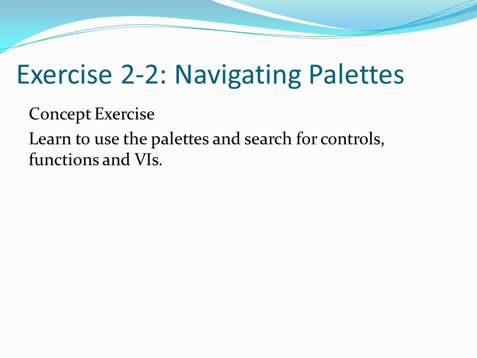 Exercise 2-2: Navigating Palettes