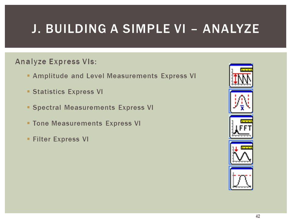 J. Building a Simple VI – Analyze
