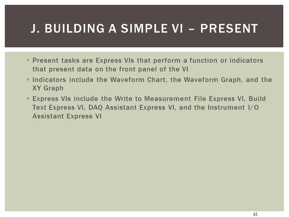 J. Building a Simple VI – Present