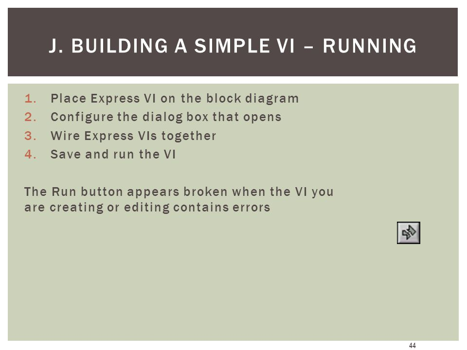J. Building A Simple VI – Running