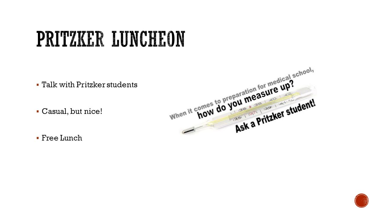 Pritzker Luncheon Talk with Pritzker students Casual, but nice!