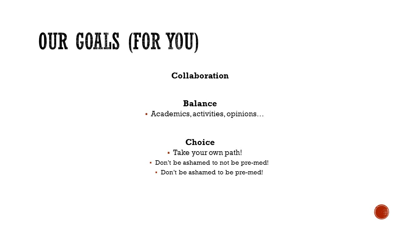 Our GOALS (for you) Collaboration Balance Choice