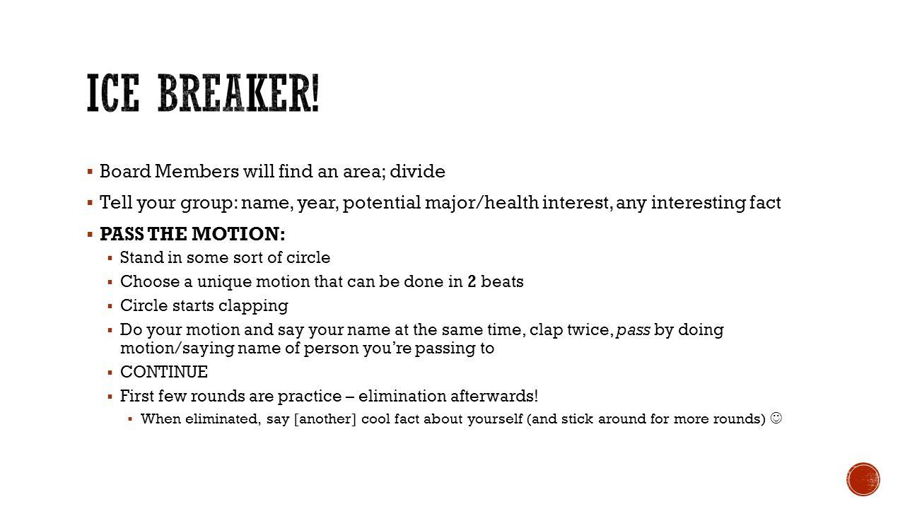 Ice Breaker! Board Members will find an area; divide