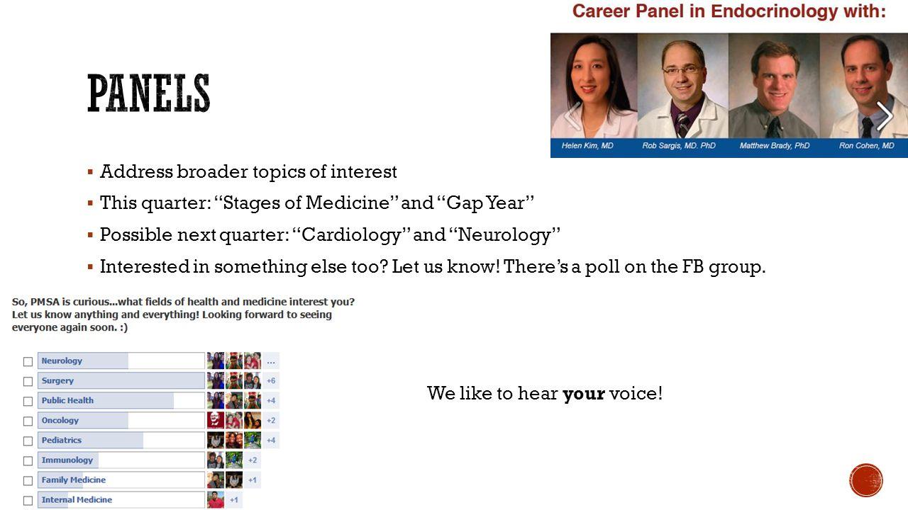 Panels Address broader topics of interest