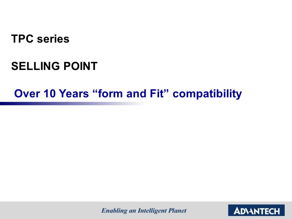 TPC series SELLING POINT Over 10 Years form and Fit compatibility