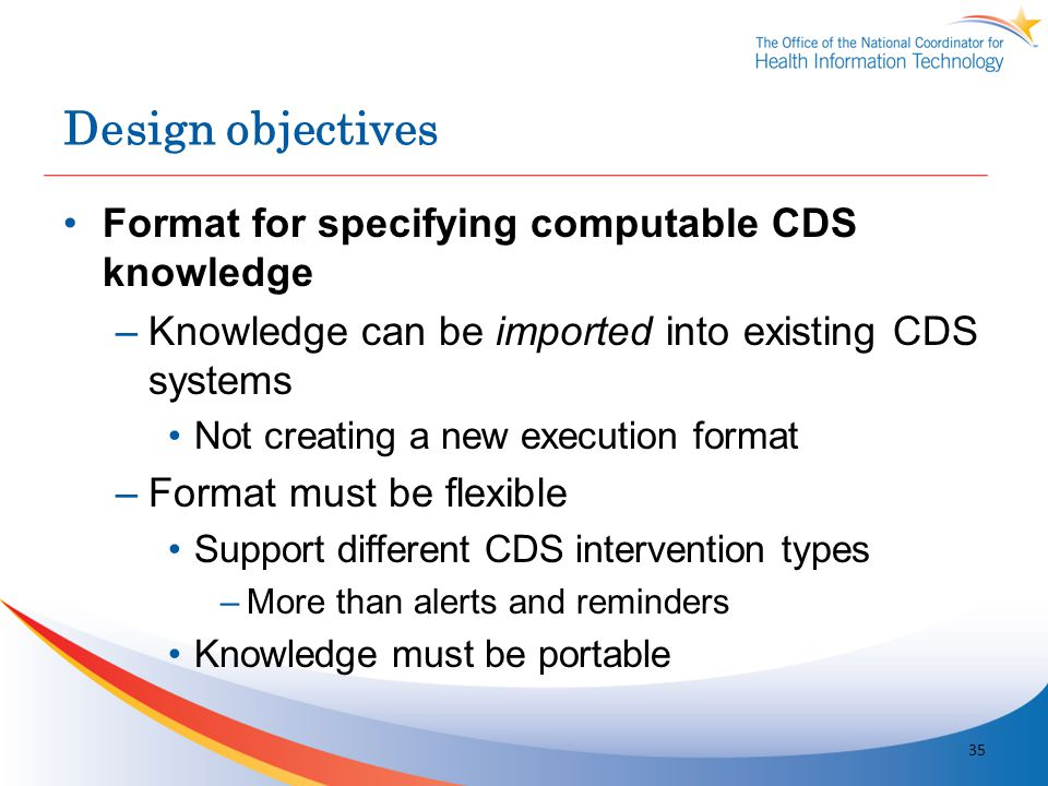 Design objectives Format for specifying computable CDS knowledge