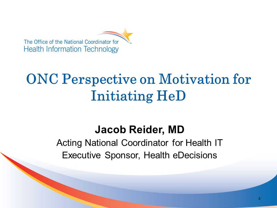 ONC Perspective on Motivation for Initiating HeD