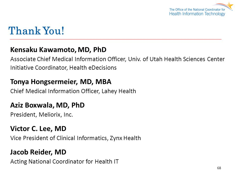 Thank You! Kensaku Kawamoto, MD, PhD Associate Chief Medical Information Officer, Univ. of Utah Health Sciences Center.