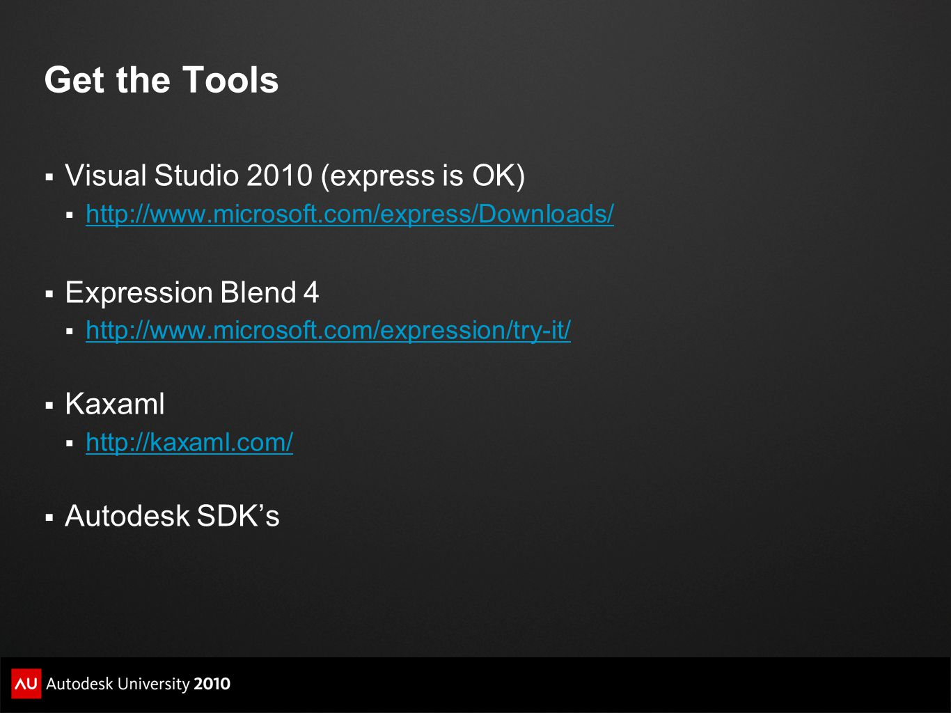 Get the Tools Visual Studio 2010 (express is OK) Expression Blend 4