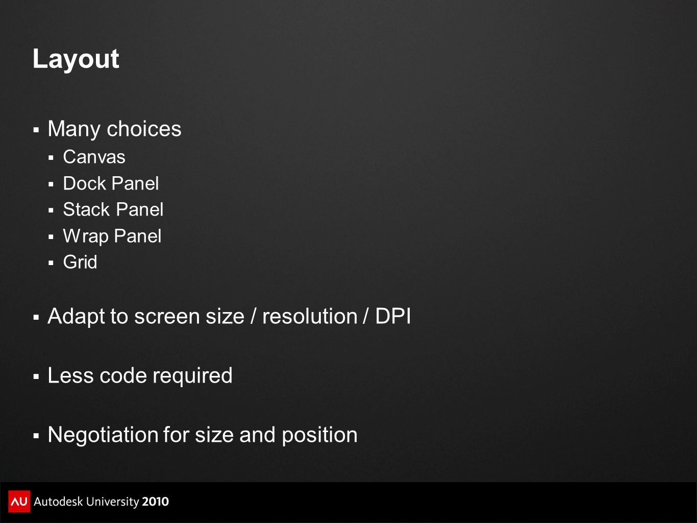 Layout Many choices Adapt to screen size / resolution / DPI