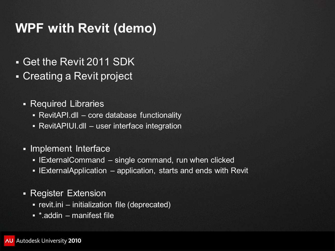 WPF with Revit (demo) Get the Revit 2011 SDK Creating a Revit project