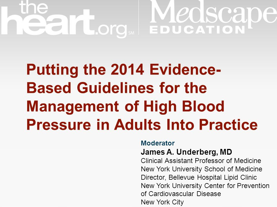 Putting the 2014 Evidence-Based Guidelines for the Management of High Blood Pressure in Adults Into Practice