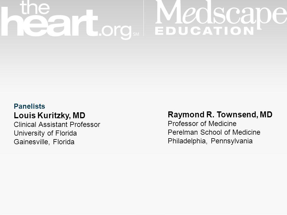 Louis Kuritzky, MD Raymond R. Townsend, MD Panelists