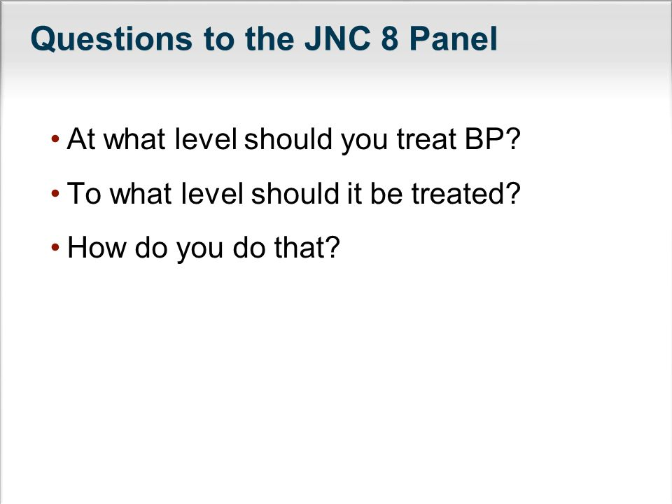 Questions to the JNC 8 Panel