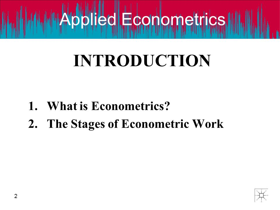 What is Econometrics The Stages of Econometric Work