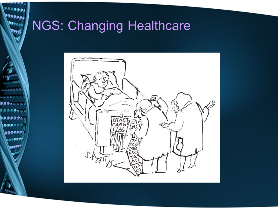 NGS: Changing Healthcare