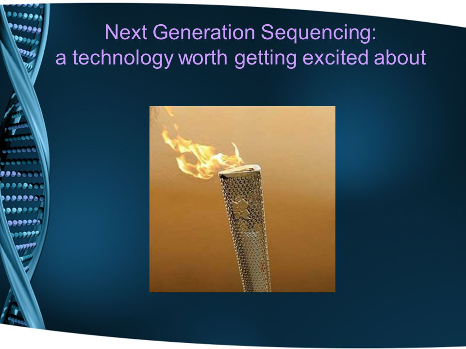 Next Generation Sequencing: a technology worth getting excited about