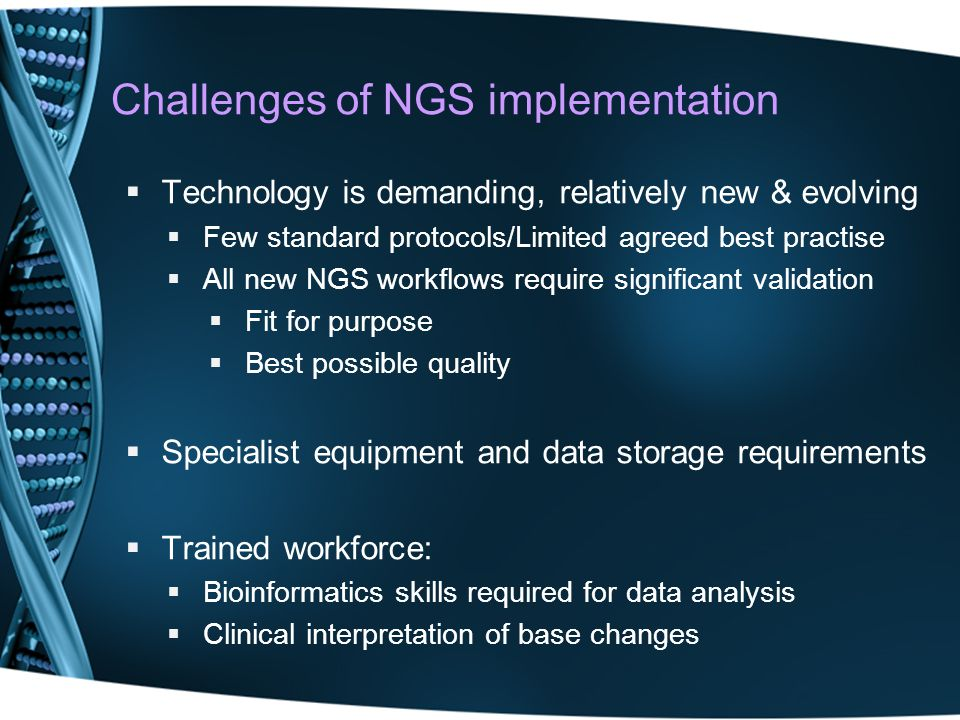 Challenges of NGS implementation
