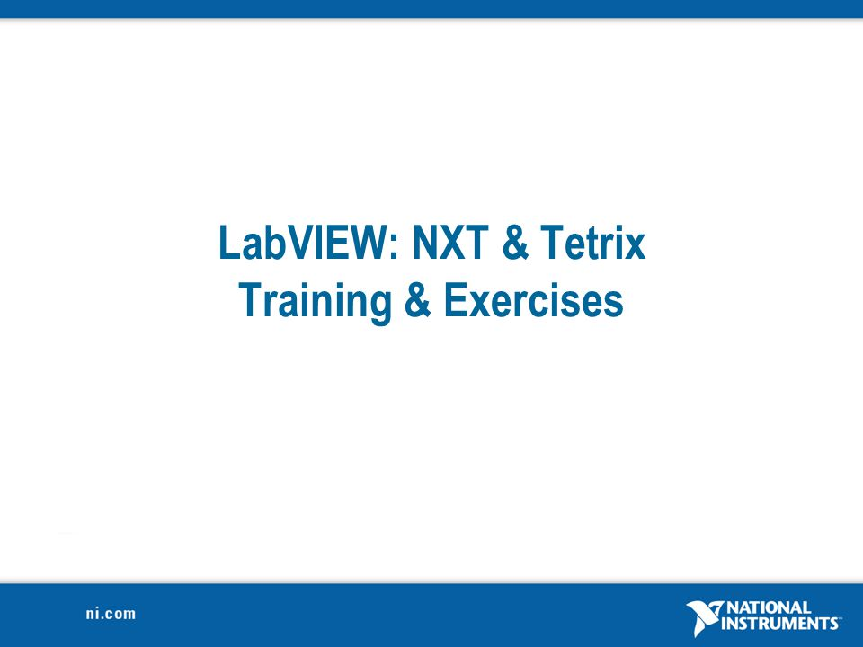 LabVIEW: NXT & Tetrix Training & Exercises