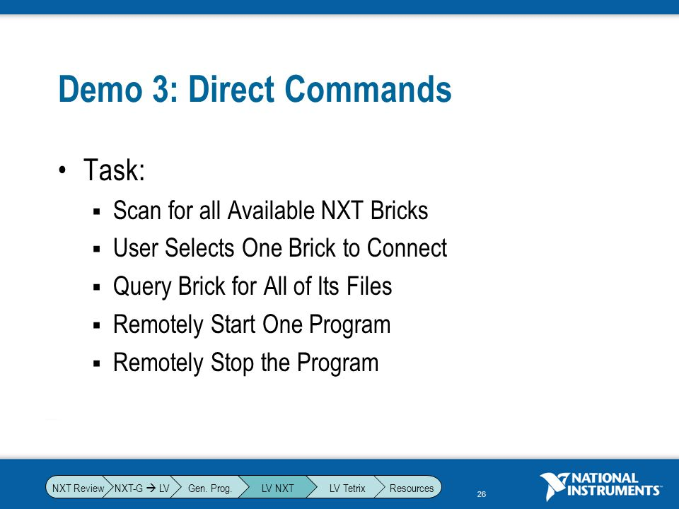 Demo 3: Direct Commands Task: Scan for all Available NXT Bricks