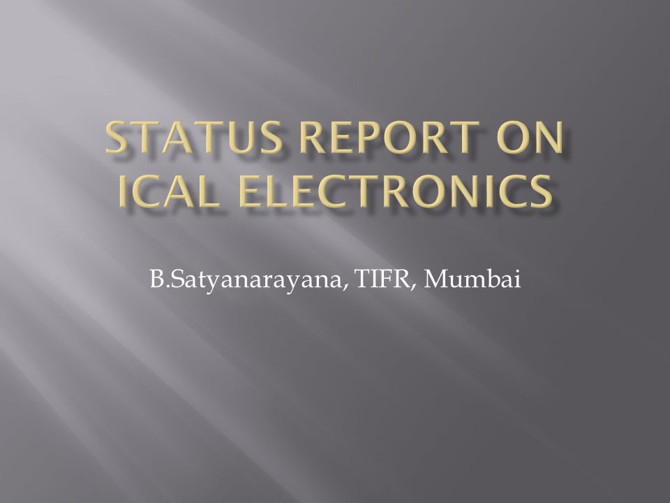 Status REPORT on ICAL electronics