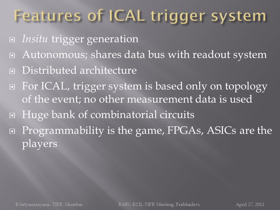 Features of ICAL trigger system